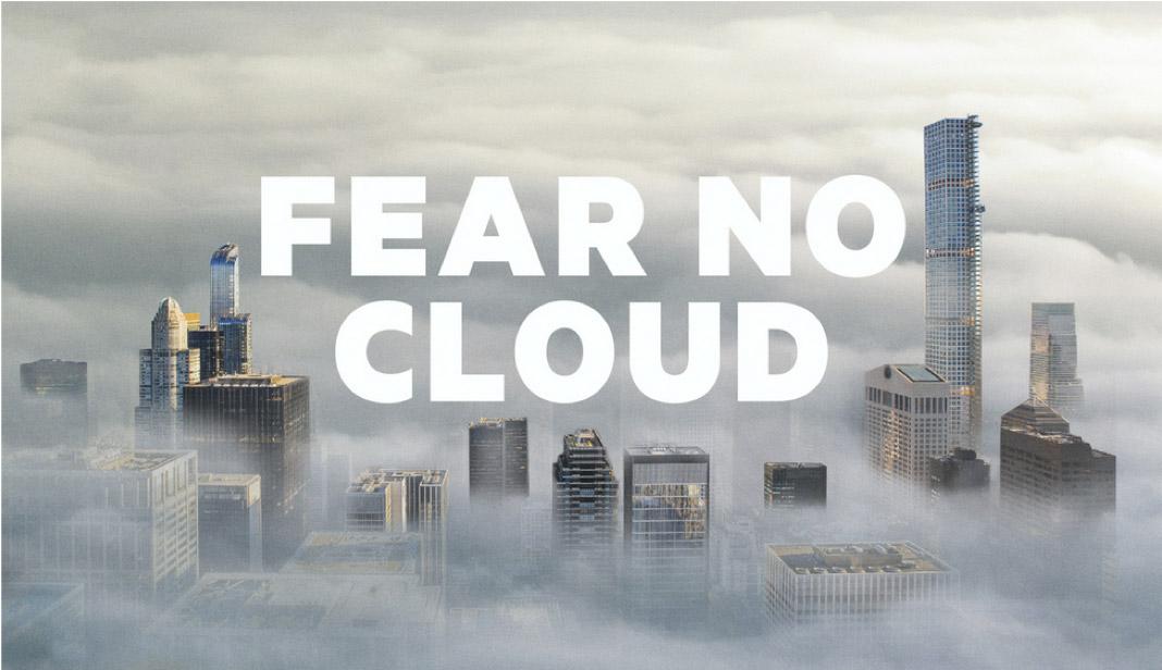 FEAR NO CLOUD