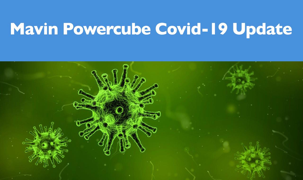 Mavin Powercube Covid-19 Update